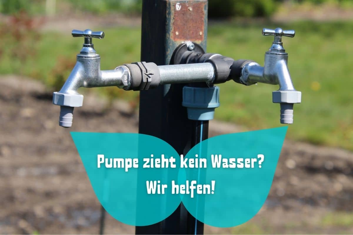Gartenpumpe zieht kein Wasser - Wasserhahn ohne Wasser