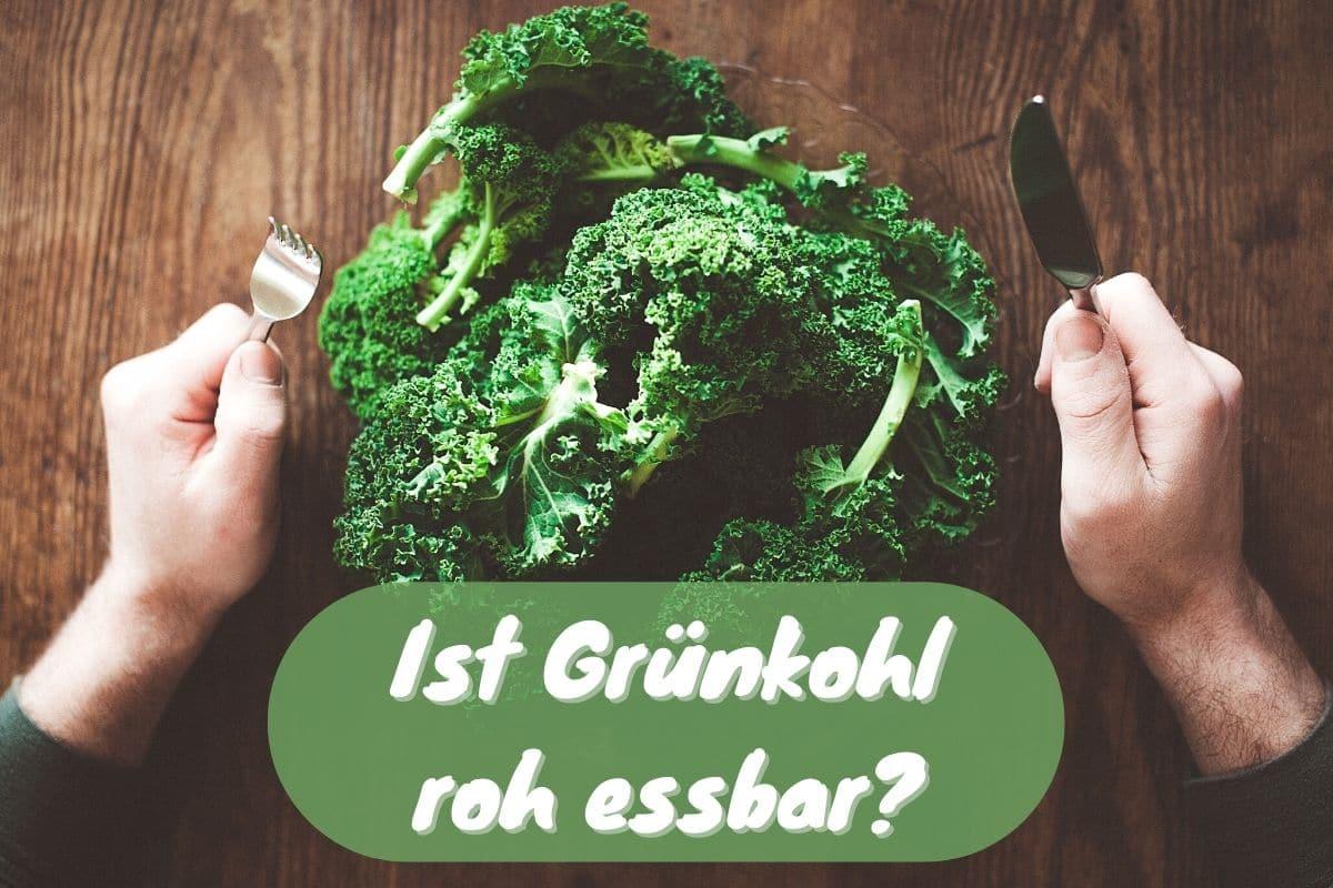 Darf man Grünkohl roh essen