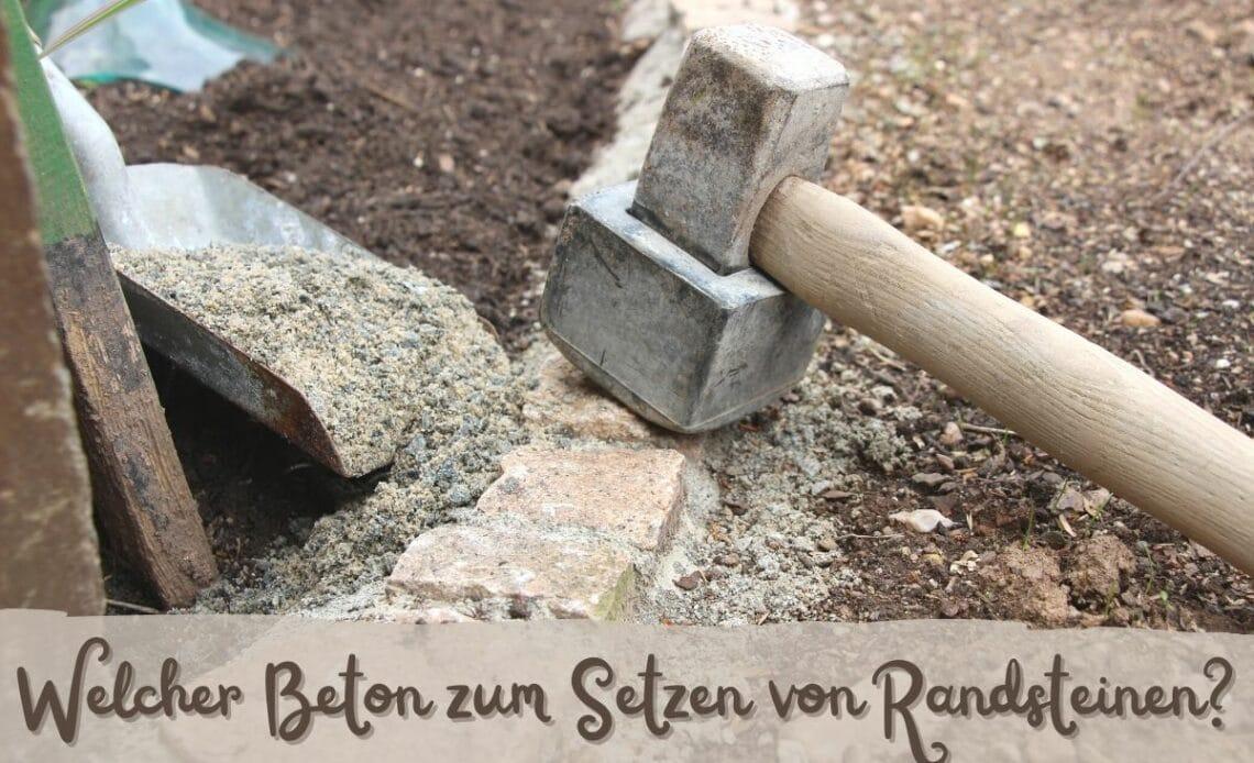 Randsteine setzen - Welcher Beton
