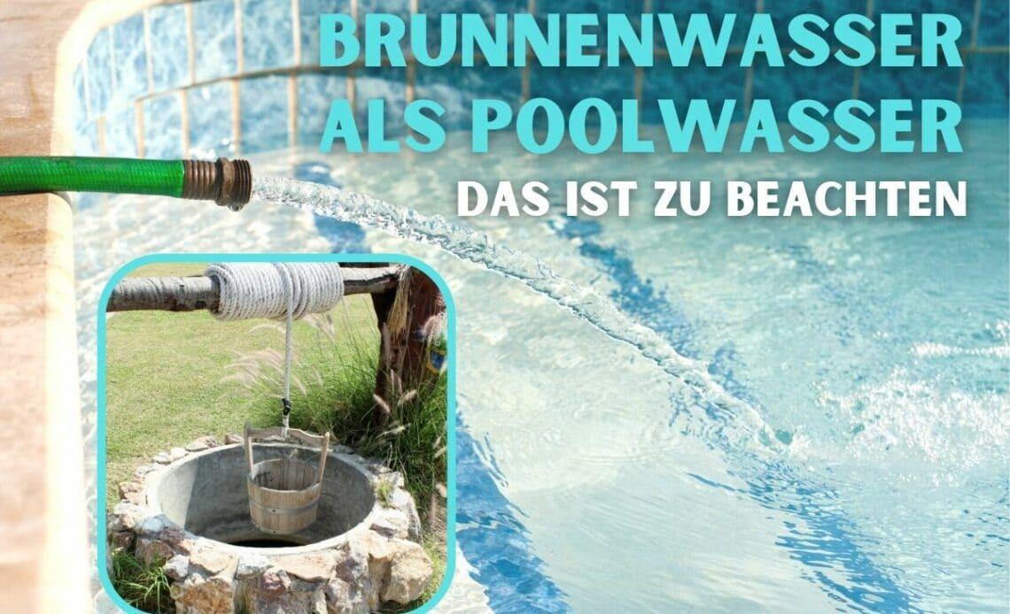 Pool mit Brunnenwasser befüllen
