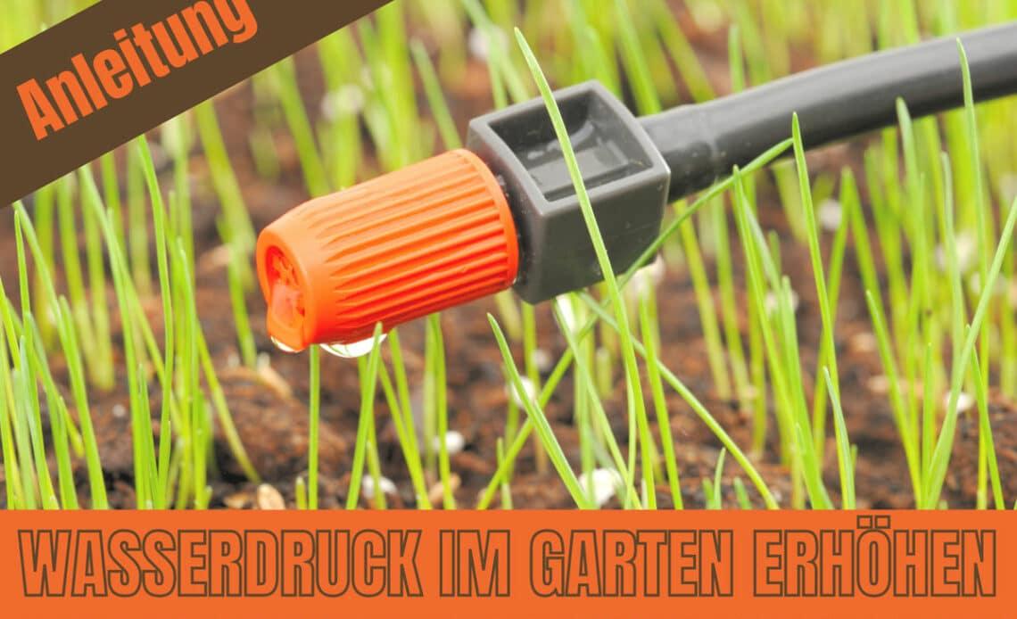 Gardena-Bewässerung hat zu wenig Druck - Wasserdruck im Garten erhöhen